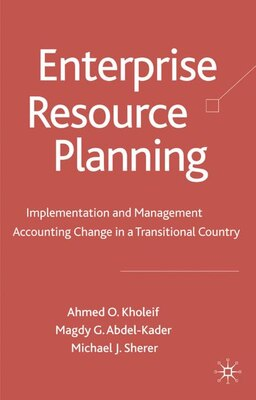 Book Enterprise Resource Planning: Implementation and Management Accounting Change in a Transitional… by Ahmed Kholeif