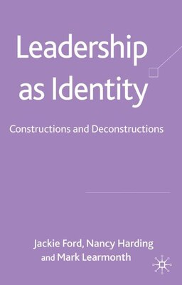 Book Leadership as Identity: Constructions and Deconstructions by Jackie Ford