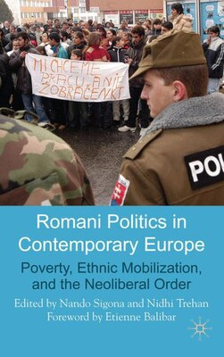 Book Romani Politics In Contemporary Europe: Poverty, Ethnic Mobilization, and the Neo-liberal Order by Nidhi Trehan