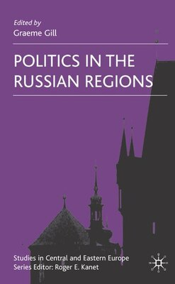 Book Politics In The Russian Regions by Graeme Gill