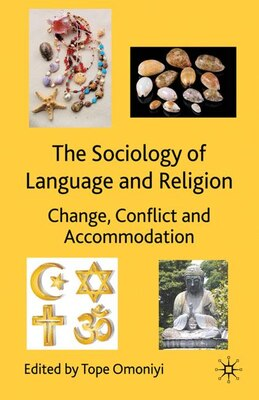 Book The Sociology of Language and Religion: Change, Conflict and Accommodation by Tope Omoniyi