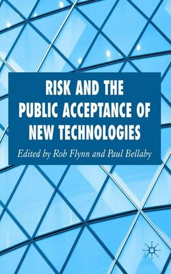 Book Risk and the Public Acceptance of New Technologies by Rob Flynn