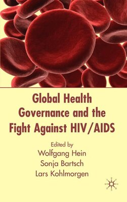 Book Global Health Governance and the Fight Against HIV/AIDS by Wolfgang Hein
