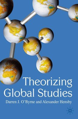 Book Theorizing Global Studies by Darren O'Byrne