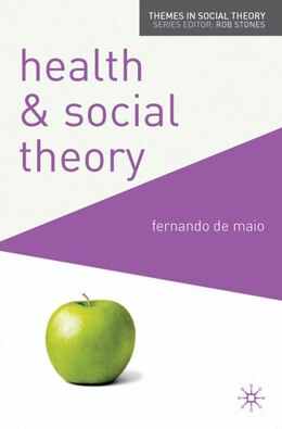 Book Health and Social Theory by Fernando De Maio