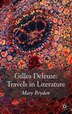 Gilles Deleuze: Travels In Literature by M. Bryden