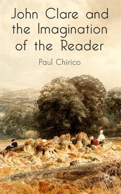 Book John Clare And The Imagination Of The Reader by Paul Chirico