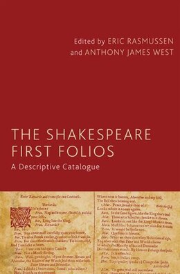 Book The Shakespeare First Folios: A Descriptive Catalogue by Eric Rasmussen