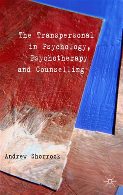 Book The Transpersonal In Psychology, Psychotherapy And Counselling by A. Shorrock