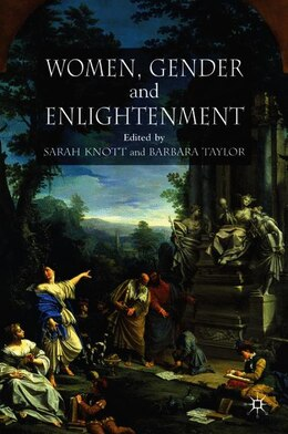 Book Women, Gender and Enlightenment by Barbara Taylor
