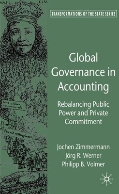 Book Global Governance in Accounting: Rebalancing Public Power and Private Commitment by Jochen Zimmermann