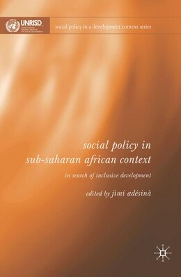 Book Social Policy In Sub-Saharan African Context: In Search of Inclusive Development by Jìmí Adésínà