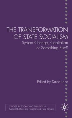 Book The Transformation of State Socialism: System Change, Capitalism, or Something Else? by David Lane
