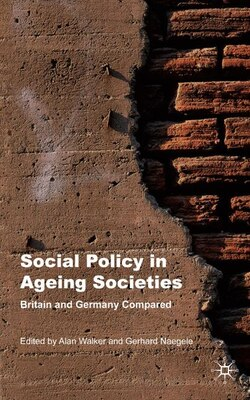 Book Social Policy In Ageing Societies: Britain and Germany Compared by Gerhard Naegele