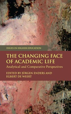 Book The Changing Face of Academic Life: Analytical and Comparative Perspectives by Jürgen Enders