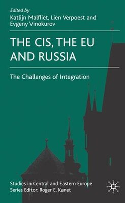 Book The CIS, the EU and Russia: Challenges of Integration by Katlijn Malfliet