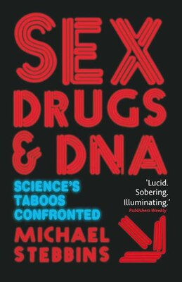 Book Sex, Drugs And Dna: Science's Taboos Confronted by Michael Stebbins