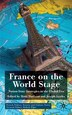 France On The World Stage: Nation State Strategies In The Global Era by M. Maclean
