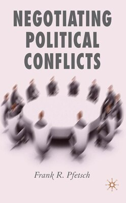 Book Negotiating Political Conflicts by Frank R. Pfetsch