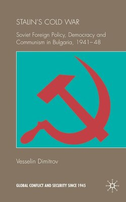 Book Stalin's Cold War: Soviet Foreign Policy, Democracy and Communism in Bulgaria, 1941- 48: Soviet… by Vesselin Dimitrov