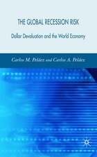 Global Recession Risk: Dollar Devaluation And The World Economy