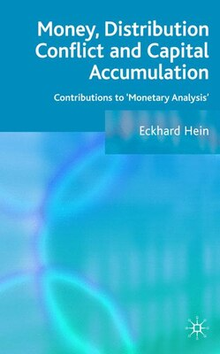Book Money, Distribution Conflict And Capital Accumulation: Contributions to 'Monetary Analysis' by E. Hein