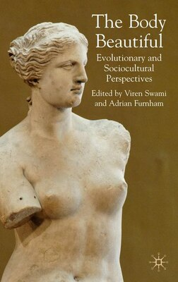Book Body Beautiful: Evolutionary and Socio-Cultural Perspectives by Adrian Furnham
