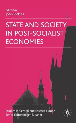 Book State And Society In Post-socialist Economies by John Pickles