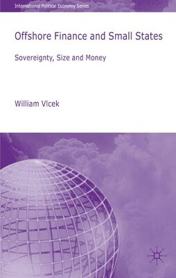 Book Offshore Finance And Small States: Sovereignty, Size and Money by William Vlcek