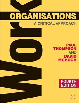 Book Work Organisations: A Critical Approach by Paul B. Thompson