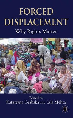 Book Forced Displacements: Whose Needs Are Right? by Katarzyna Grabska