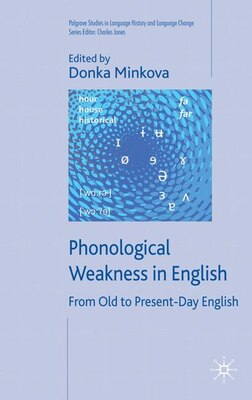 Book Phonological Weakness In English: From Old to Present-Day English by Donka Minkova