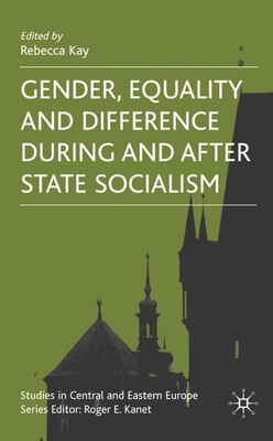 Book Gender, Equality And Difference During And After State Socialism by Rebecca Kay