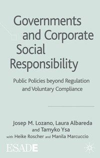Governments And Corporate Social Responsibility: Public Policies Beyond Regulation and Voluntary…