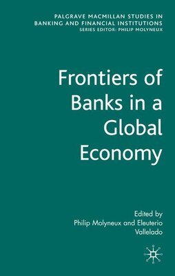 Book Frontiers Of Banks In A Global World by Philip Molyneux