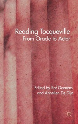 Book Tocqueville Today?: From Oracle to Actor by Raf Geenens