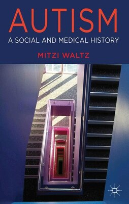 Book Autism: A Social and Medical History by Mitzi Waltz