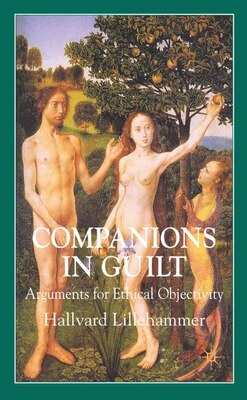 Book Companions In Guilt: Arguments for Ethical Objectivity by Hallvard Lillehammer