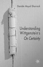Understanding Wittgenstein's On Certainty