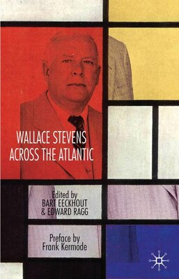 Book Wallace Stevens Across The Atlantic by B. Eeckhout