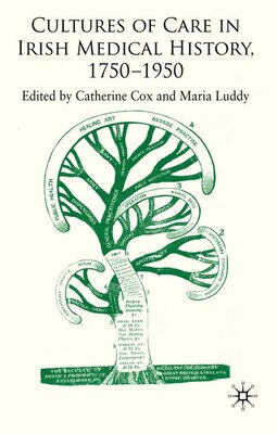 Book Cultures of Care in Irish Medical History, 1750-1970 by Catherine Cox