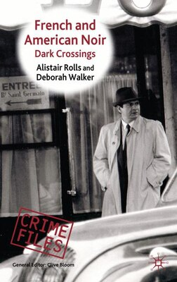 Book French And American Noir: Dark Crossings by Alistair Rolls