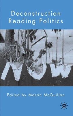 Book Deconstruction Reading Politics by Martin McQuillan