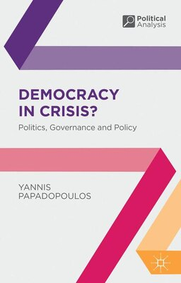 Book Democracy in Crisis?: Politics, Governance and Policy by Yannis Papadopoulos