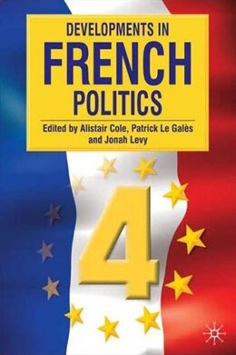 Book Developments In French Politics 4 by Alistair Cole