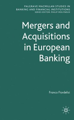 Book Mergers and Acquisitions in European Banking by Franco Fiordelisi