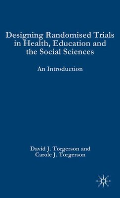 Book Designing Randomised Trials in Health, Education and the Social Sciences: An Introduction by David J. Torgerson