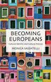 Becoming Europeans: Cultural Identity and Cultural Policies by M. Sassatelli