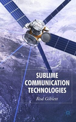 Book Sublime Communication Technologies by Rod Giblett