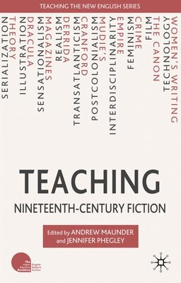 Book Teaching Nineteenth-Century Fiction by A. Maunder